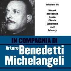 In compagnia di Arturo Benedetti Michelangeli - Arturo Benedetti Michelangeli