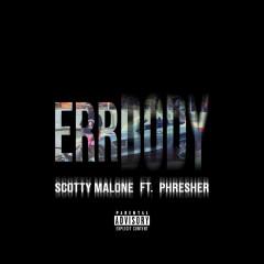 Err Body Remix - Scotty Malone, PHRESHER