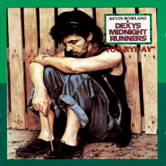 Too Rye Ay - Dexys Midnight Runners, Kevin Rowland