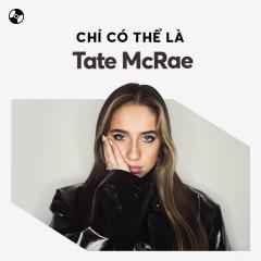 Chỉ Có Thể Là Tate McRae - Tate McRae
