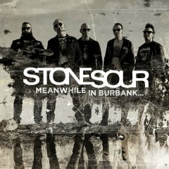 Meanwhile in Burbank... - Stone Sour