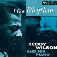I Got Rhythm - Teddy Wilson