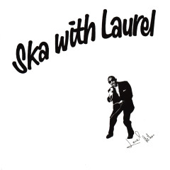 Ska With Laurel (Deluxe) - Laurel Aitken