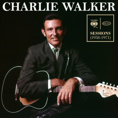Columbia & Epic Sessions (1958-1971) - Charlie Walker