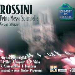 Rossini-Petite messe solennelle pour 4 voix solistes - Michel Piquemal, Ensemble Vocal Michel Piquemal, Raymond Alessandrini, Mandrin Emmanuel, Françoise Pollet