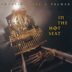 In the Hot Seat (2017 - Remaster) - Emerson, Lake & Palmer