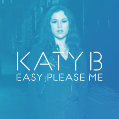 Easy Please Me (Remixes) - Katy B