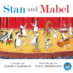 Stan And Mabel - Adelaide Symphony Orchestra, Paul Rissmann, Benjamin Northey, Young Adelaide Voices