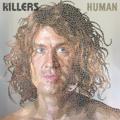 Human (Remixes 2) - The Killers