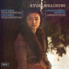 Saint-Saëns: Violin Concerto No.3; Vieuxtemps: Violin Concerto No.5 - Kyung Wha Chung, London Symphony Orchestra, Lawrence Foster