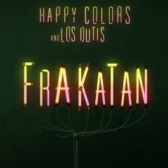 Frakatán - Happy Colors,Los Dutis