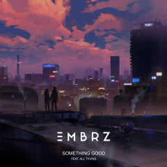Something Good - EMBRZ, All Tvvins