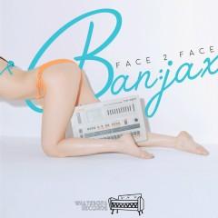 Face 2 Face - Ban:jax