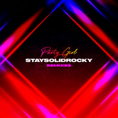 Party Girl (Remixes) - StaySolidRocky