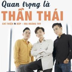 Quan Trọng Là Thần Thái (Single) - Chí Thiện, Búp, Sam Minh