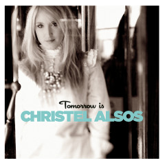 Tomorrow Is - Christel Alsos