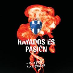 Rayados Es Pasíon  En La Vida Y En La Cancha - Various Artists