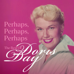 Perhaps, Perhaps, Perhaps: The Best of Doris Day - Doris Day