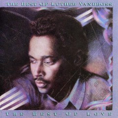 The Best of Luther Vandross   The Best of Love - Luther Vandross