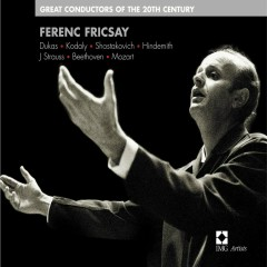 Ferenc Fricsay : Great Conductors of the 20th Century - Ferenc Fricsay