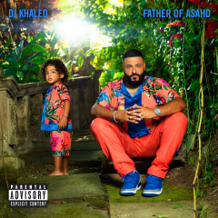 Father Of Asahd - DJ Khaled