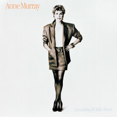 Something To Talk About - Anne Murray