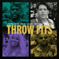 Throw Fits - London On Da Track, G-Eazy, City Girls, Juvenile