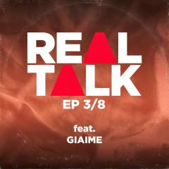 EP 3/8 (feat. Giaime) - Real Talk, Giaime