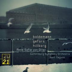Boldemann / Gefors / Hillborg - Anne Sofie von Otter, Gothenburg Symphony Orchestra, Kent Nagano