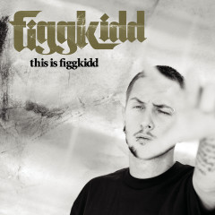 This Is Figgkidd - Figgkid
