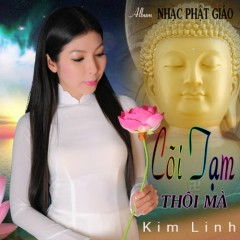 Cõi Tạm Thôi Mà - Kim Linh