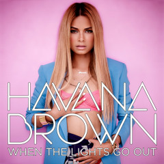 When The Lights Go Out - Havana Brown