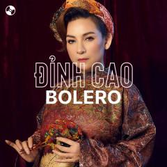 Đỉnh Cao Bolero - Quang Lê, Phi Nhung, Dương Hồng Loan, Mạnh Quỳnh