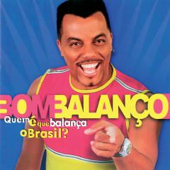 Quem E Que Balança O Brasil! - Grupo Bom Balanco