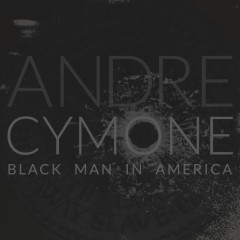 Black Man in America - André Cymone