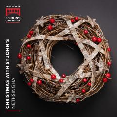Christmas with St John's - The Choir of St John's College, Cambridge, Joseph Wicks, Andrew Nethsingha