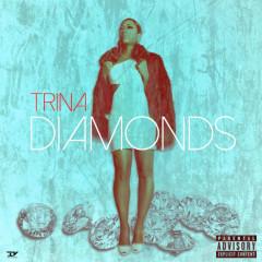 Diamonds - Trina