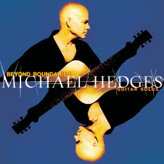 Beyond Boundaries: Guitar Solos - Michael Hedges