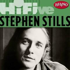 Rhino Hi-Five: Stephen Stills - Stephen Stills