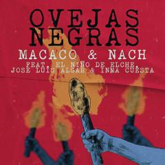 Ovejas Negras - Macaco, Nach, Ninõ de Elche, Jose Luis Algar, Inma Cuesta