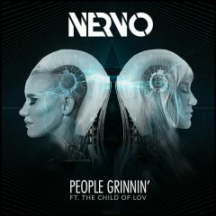 People Grinnin' - NERVO,The Child Of Lov