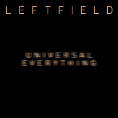Universal Everything (Remixes) - Leftfield