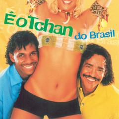 É O Tchan Do Brasil - É O Tchan