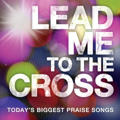 Lead Me To The Cross - Various Artists