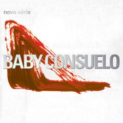 Nova série - Baby Consuelo