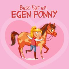 Saga och äventyr: Bess får en egen ponny