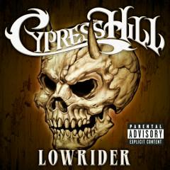 Lowrider - Cypress Hill