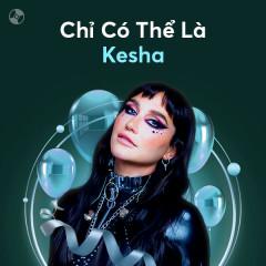 Chỉ Có Thể Là Kesha - Kesha