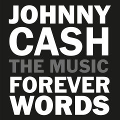 Johnny Cash: Forever Words Expanded - Johnny Cash, Various Artists