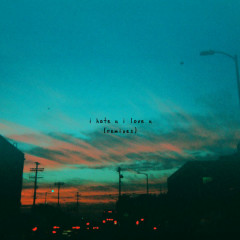 I Hate U, I Love U (Remixes) - Gnash